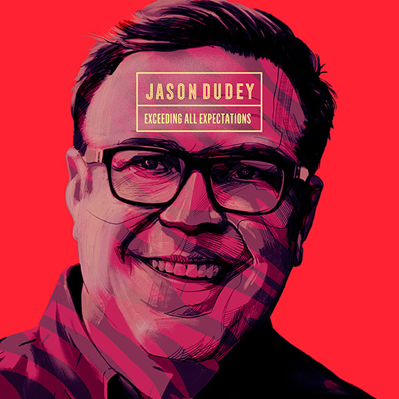 Jason Dudey - Exceeding All Expectations
